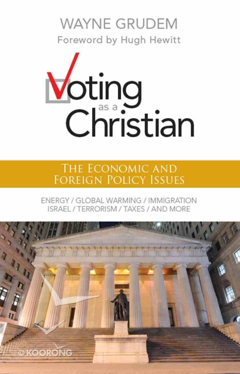 Voting as a Christian: Economic and Foreign Policy Issues eBook