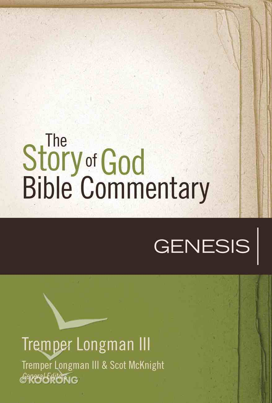 Genesis (The Story Of God Bible Commentary Series) eBook