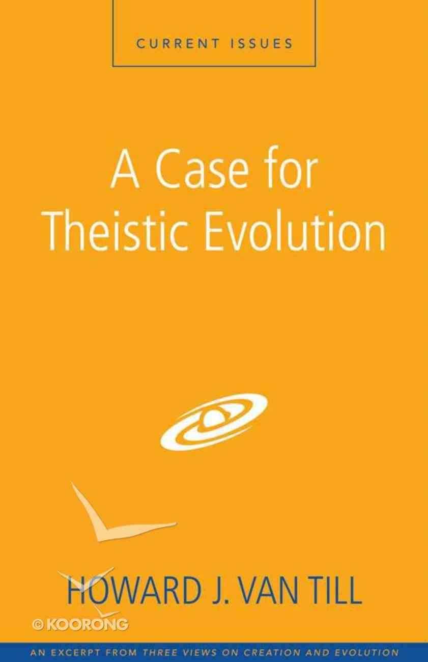 A Case For Theistic Evolution (Counterpoints Series) eBook