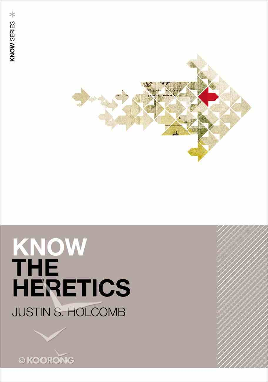 Know the Heretics (Know Zondervan Series) eBook