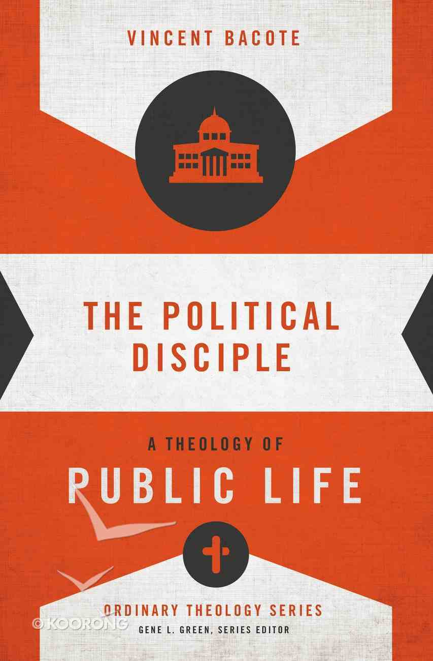 The Political Disciple (Zondervan's Ordinary Theology Series) eBook