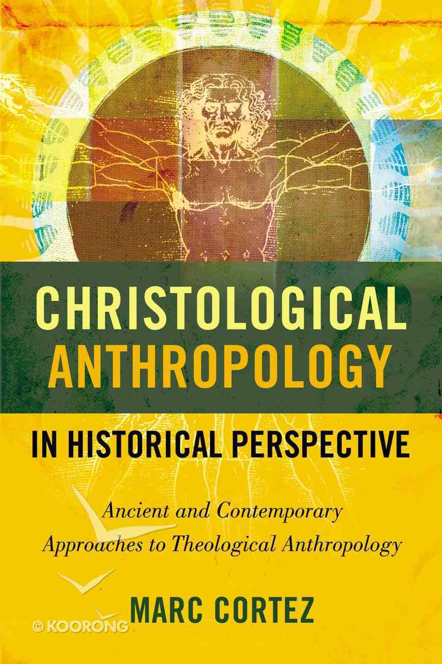 Christological Anthropology in Historical Perspective eBook