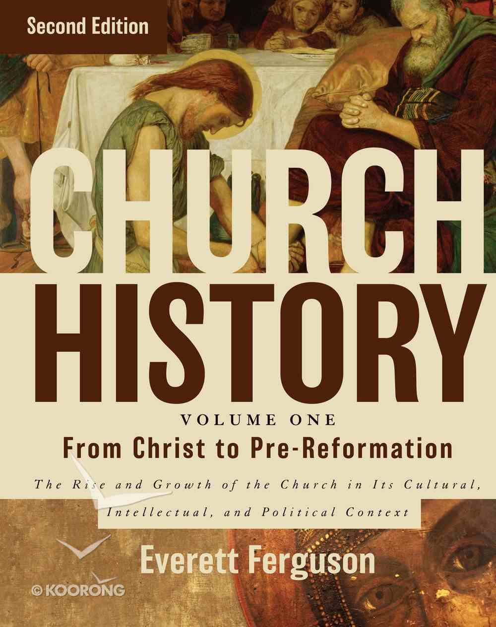 From Christ to the Pre-Reformation (#01 in Church History Series) eBook
