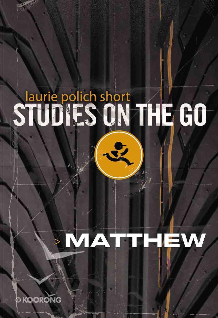 Matthew (Studies On The Go Series) eBook