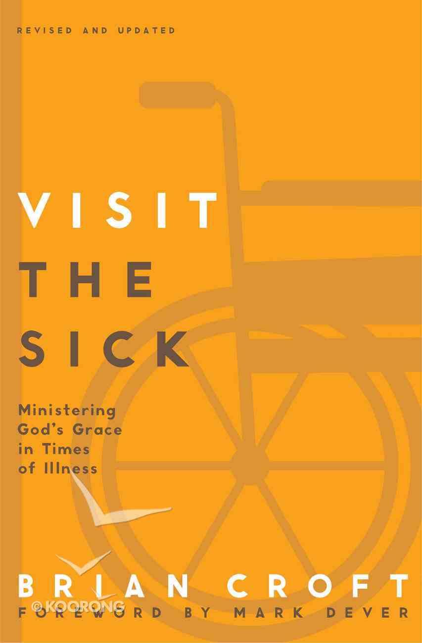 Visit the Sick (Practical Shepherding Series) eBook