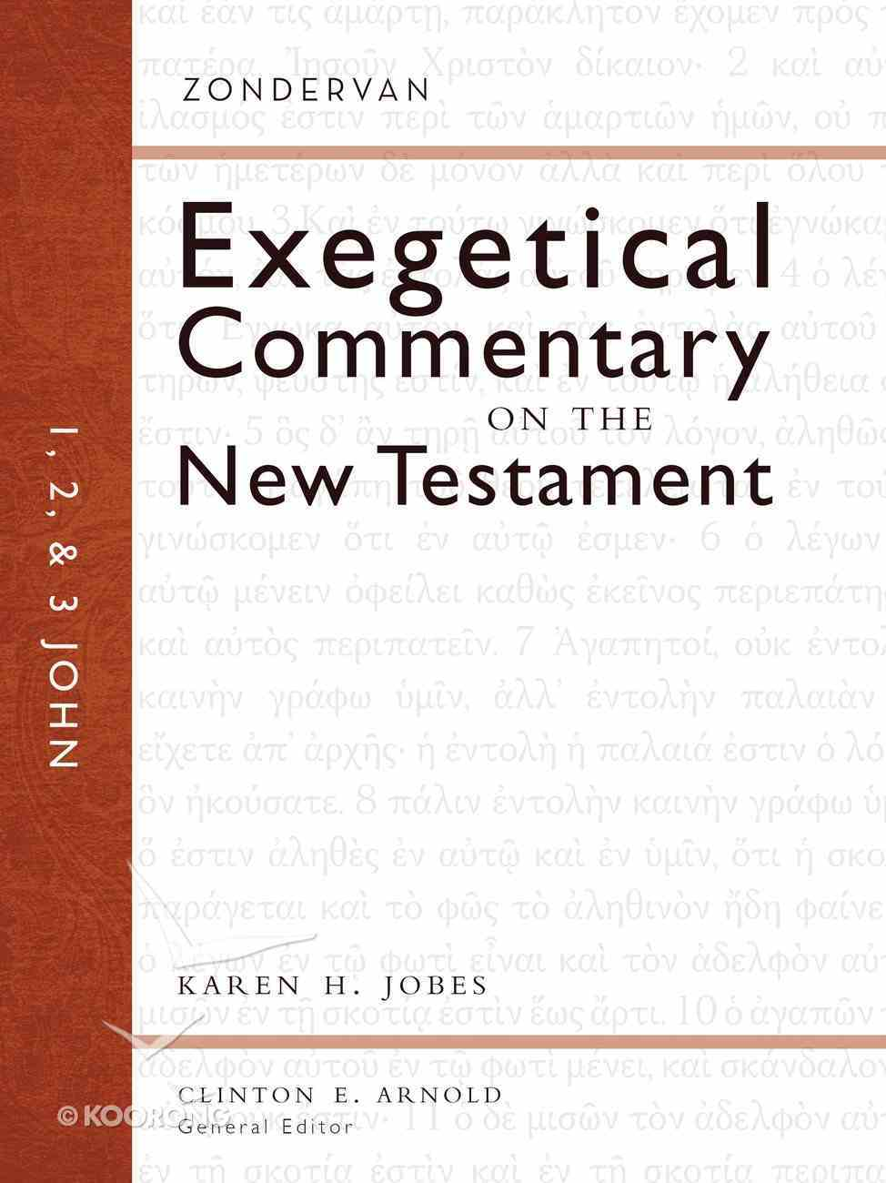 1, 2, and 3 John (Zondervan Exegetical Commentary Series On The New Testament) eBook