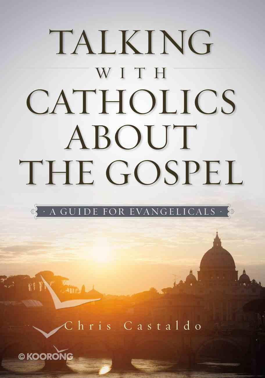 Talking With Catholics About the Gospel eBook