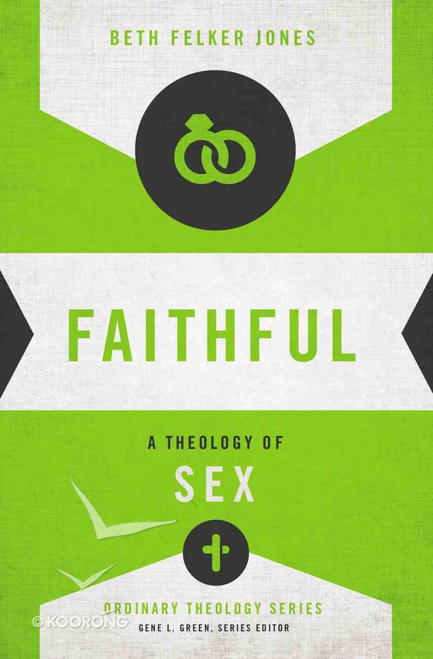 Faithful (Zondervan's Ordinary Theology Series) eBook