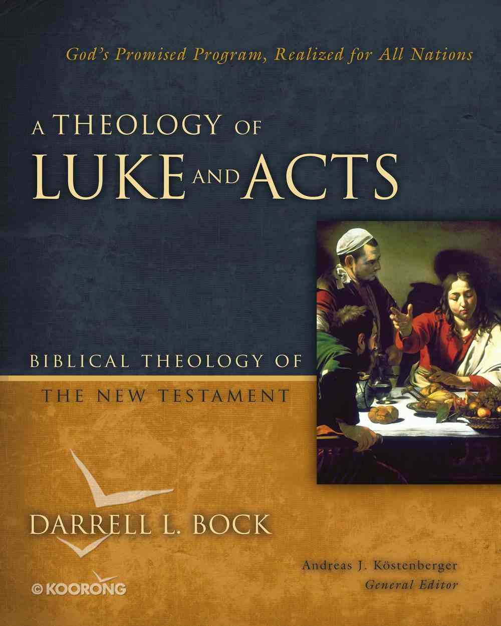 A Theology of Luke and Acts (Biblical Theology Of The New Testament Series) eBook