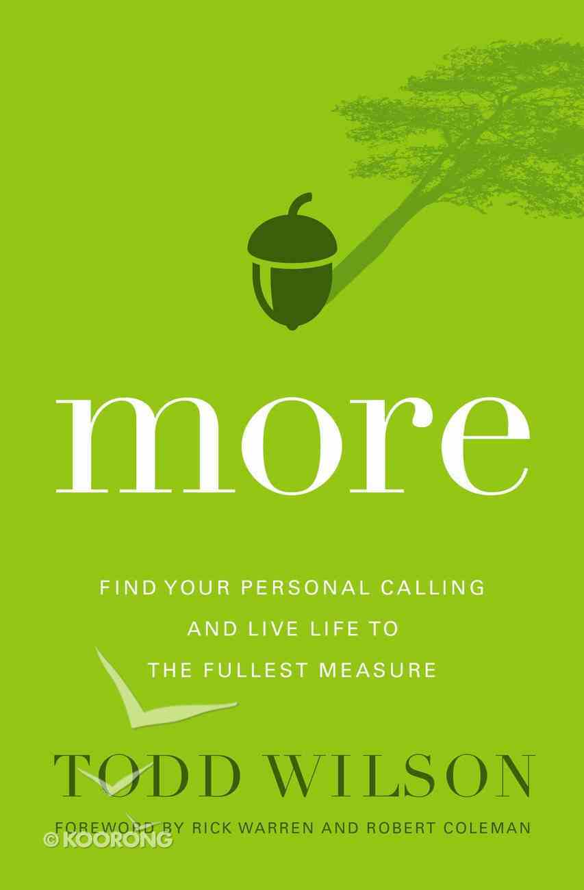 More: Find Your Personal Calling and Live Life to the Fullest Measure eBook