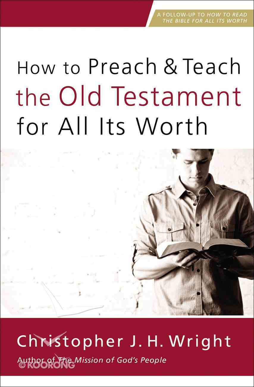 How to Preach and Teach the Old Testament For All Its Worth eBook