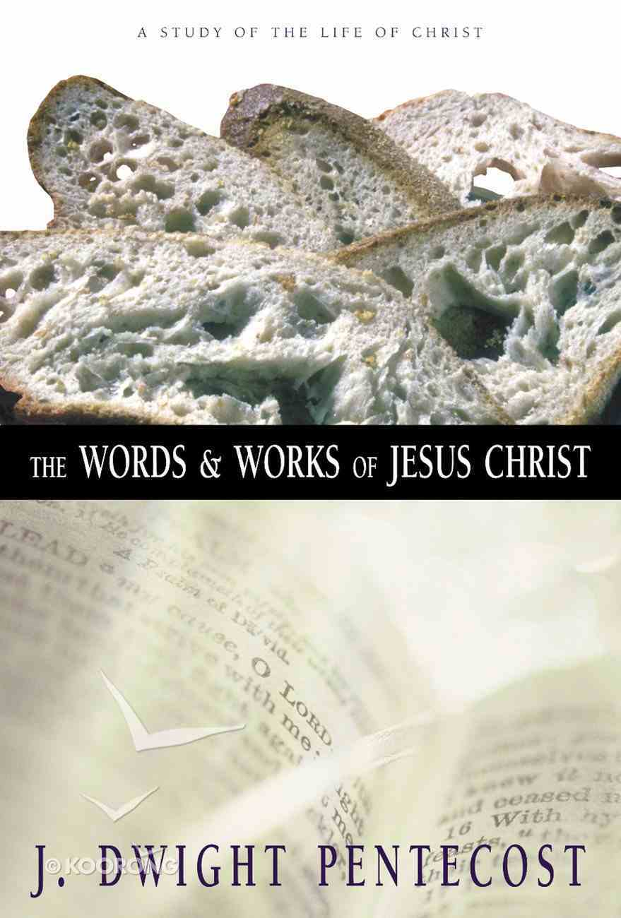 The Words and Works of Jesus Christ eBook