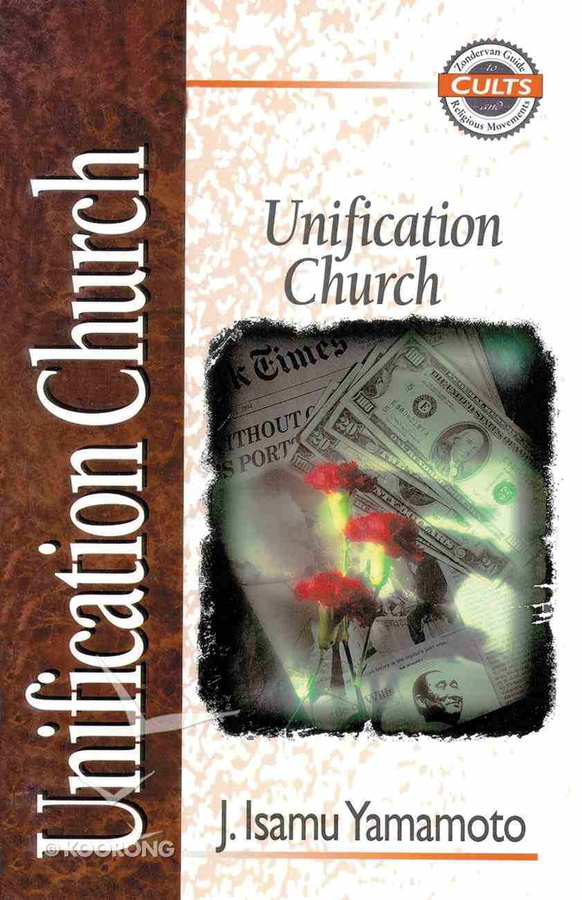 Unification Church (Zondervan Guide To Cults & Religious Movements Series) eBook