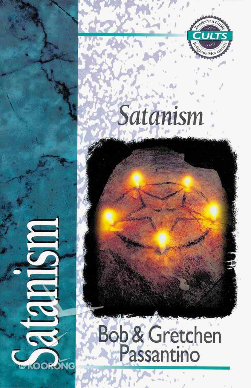 Satanism (Zondervan Guide To Cults & Religious Movements Series) eBook