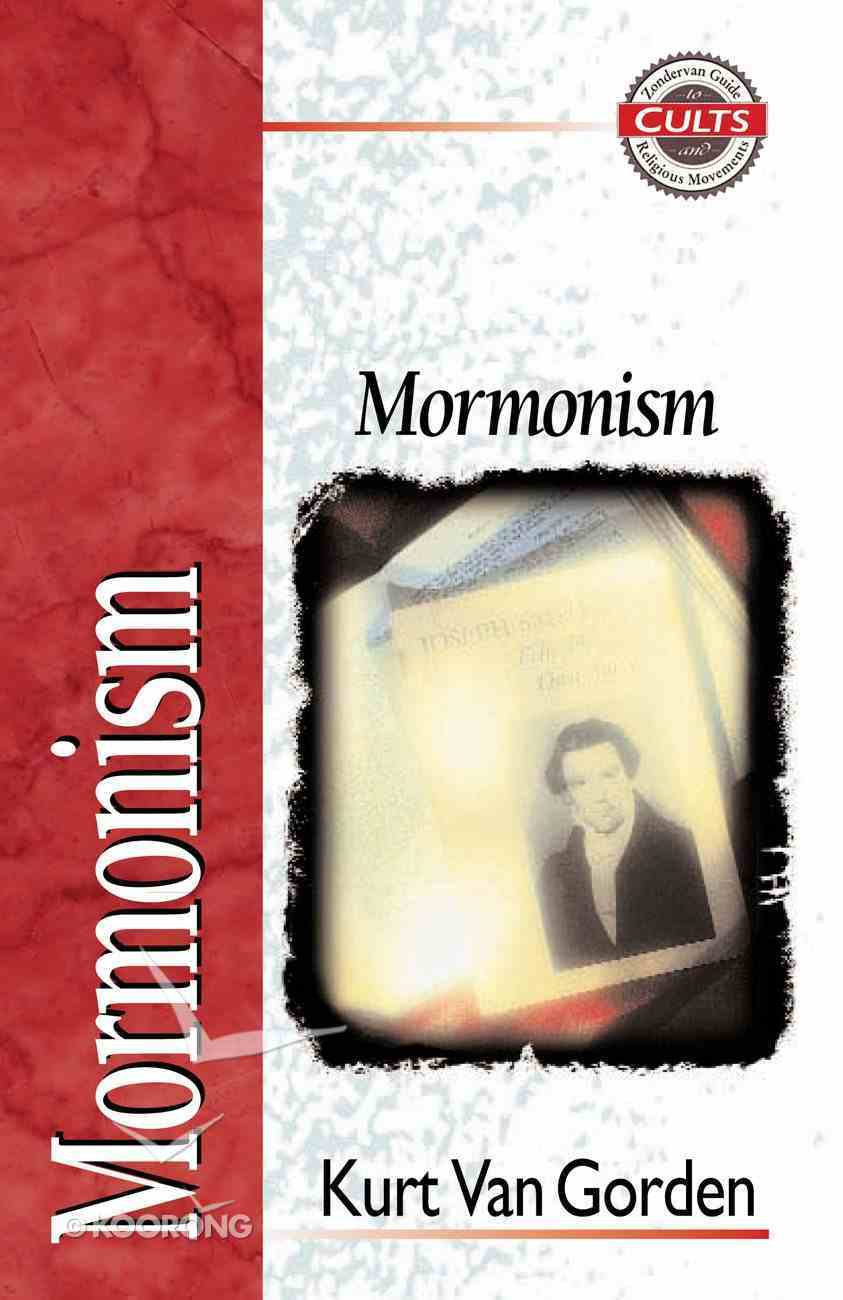 Mormonism (Zondervan Guide To Cults & Religious Movements Series) eBook