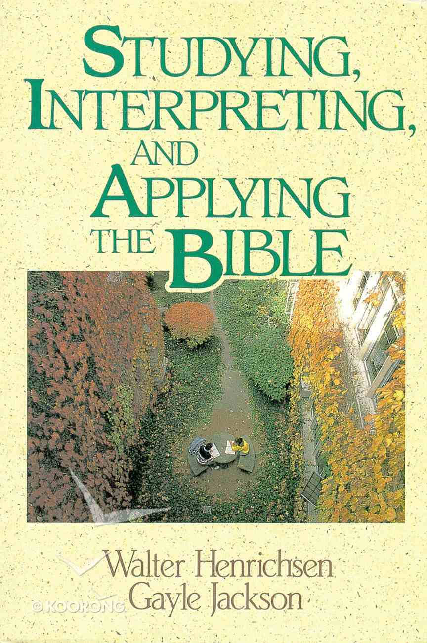Studying, Interpreting, and Applying the Bible eBook