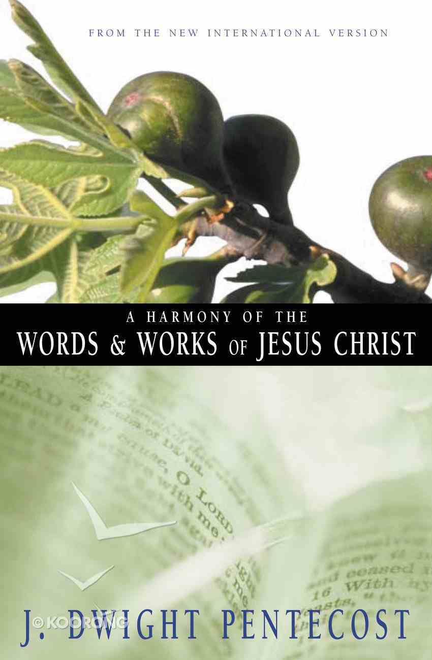 A Harmony of the Words and Works of Jesus Christ eBook