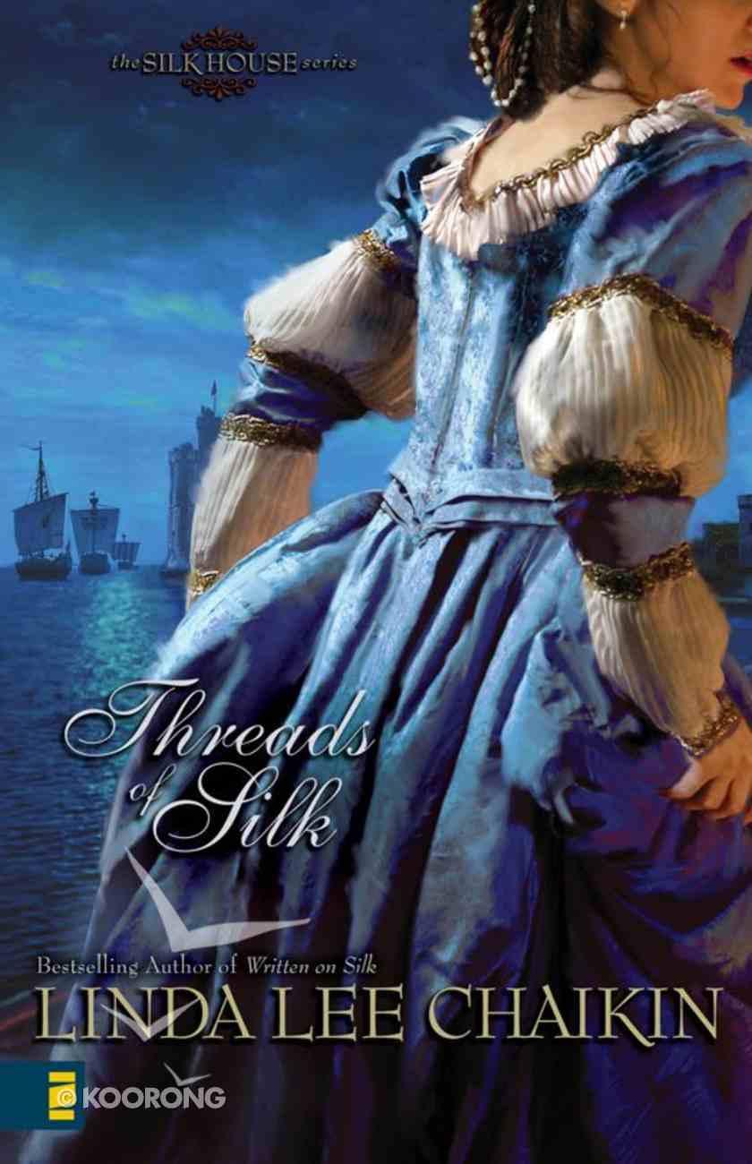 Threads of Silk (Silk House Series) eBook