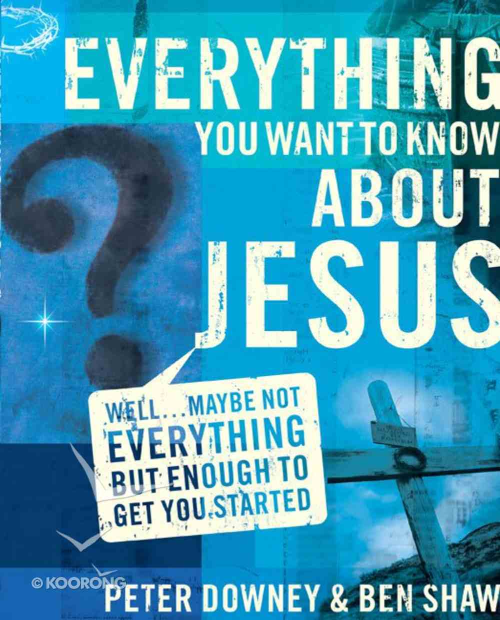 Everything You Want to Know About Jesus eBook