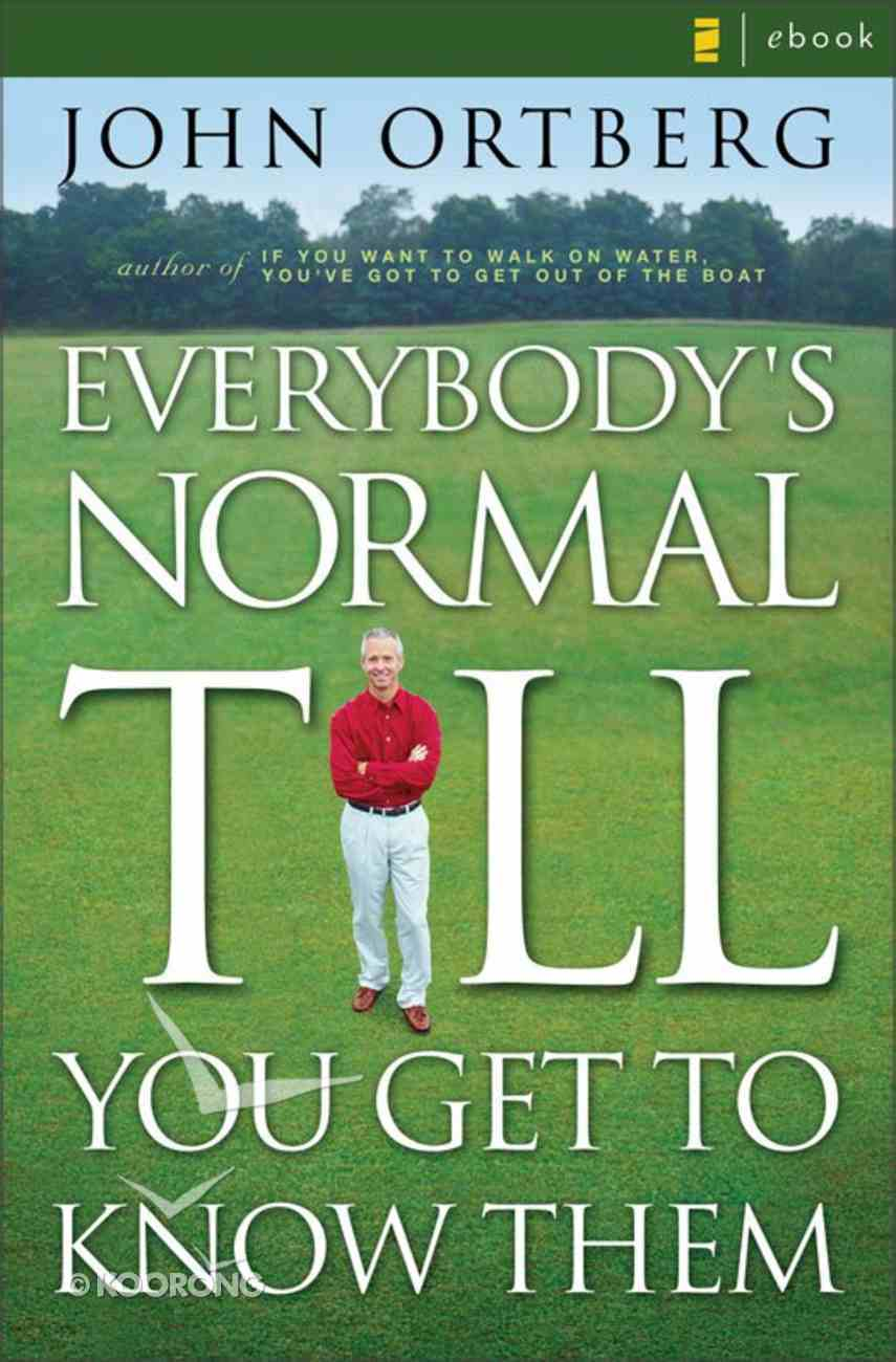 Everybody's Normal Till You Get to Know Them eBook