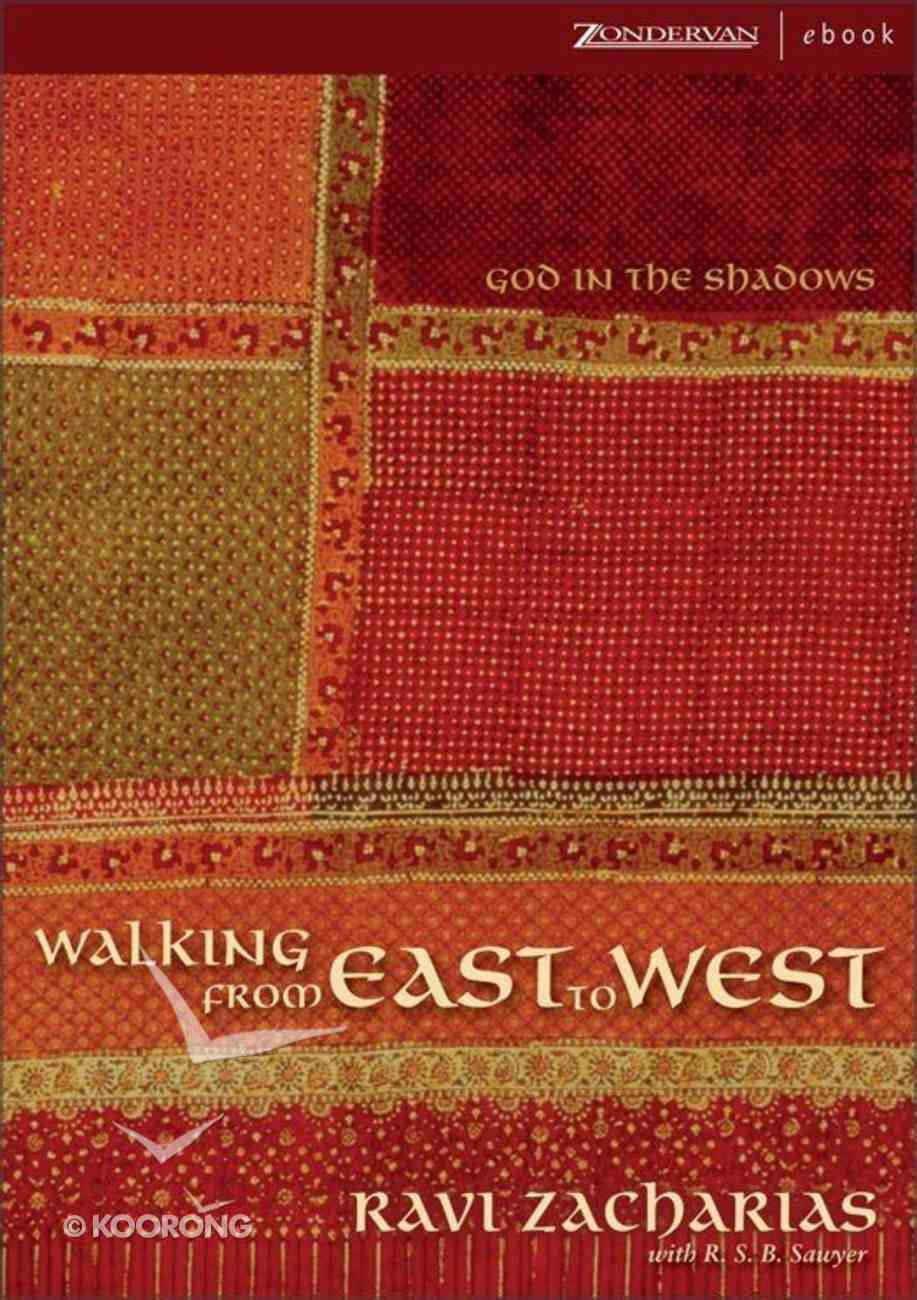 Walking From East to West: God in the Shadows eBook