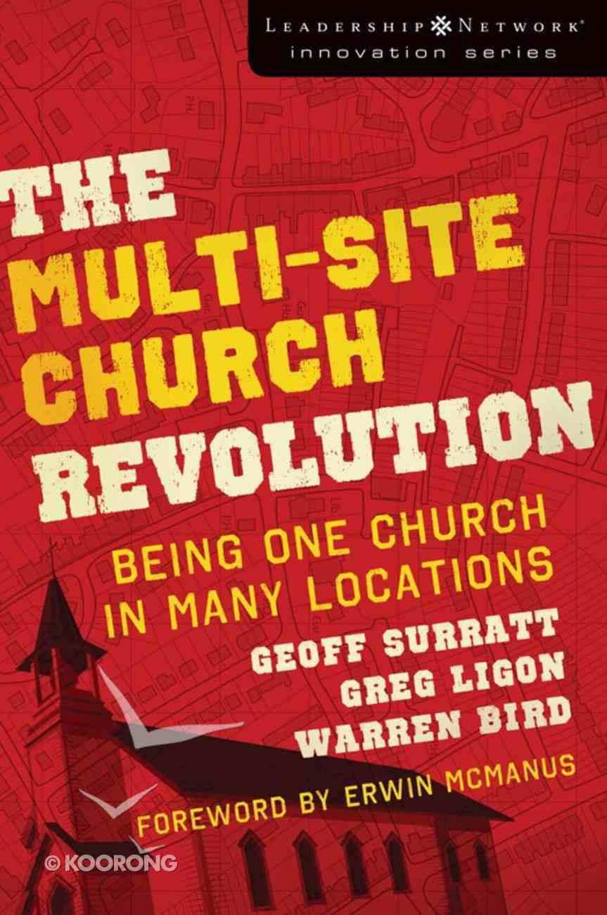 The Multi-Site Church Revolution (Leadership Network Innovation Series) eBook