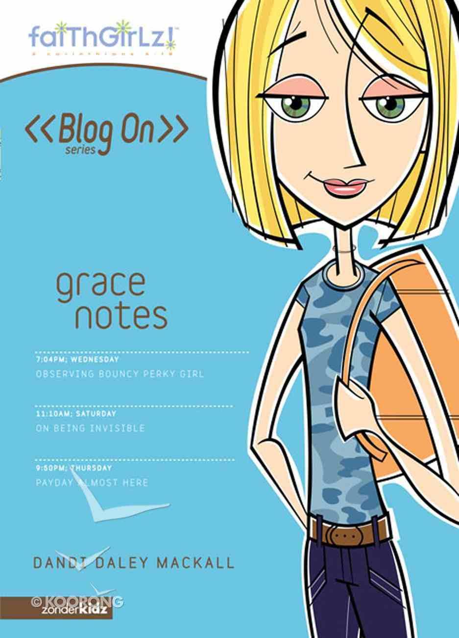 Faithgirlz Blog on #01: Grace Notes (#01 in Faithgirlz Blogon Series) eBook