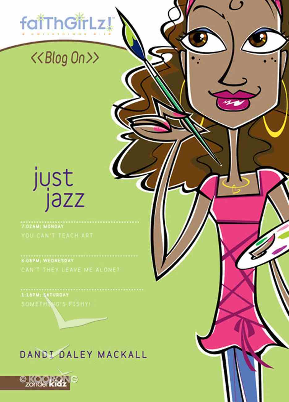 Faithgirlz Blog on #03: Just Jazz (#03 in Faithgirlz Blogon Series) eBook