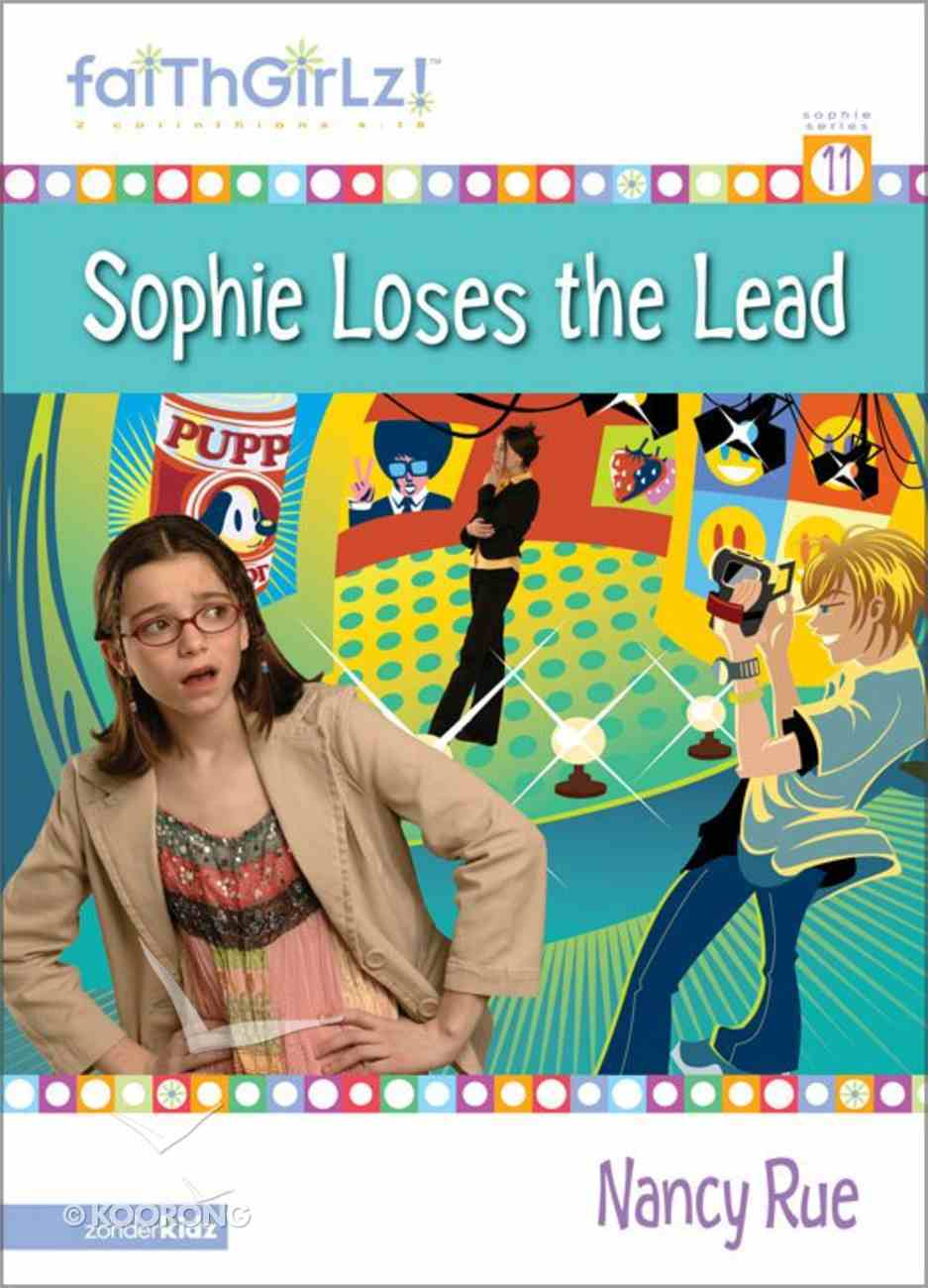 Sophie's Drama (Prev. Sophies Loses a Lead) (#11 in Faithgirlz! Sophie Series) eBook