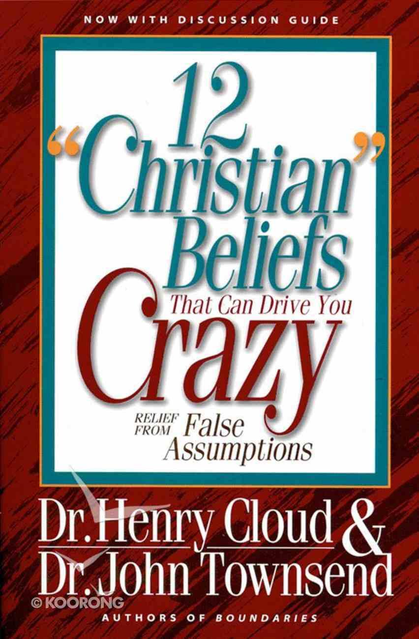 Twelve 'Christian' Beliefs That Drive You Crazy eBook