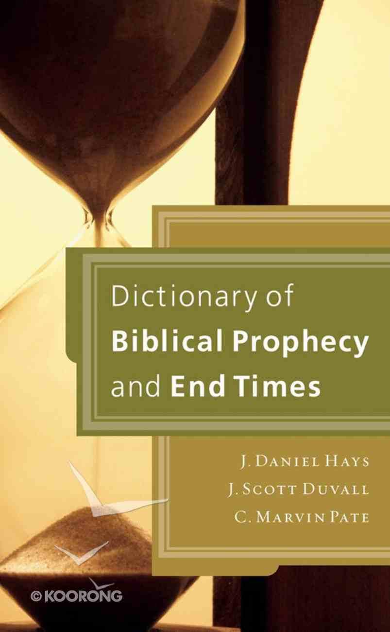 Dictionary of Biblical Prophecy and End Times eBook