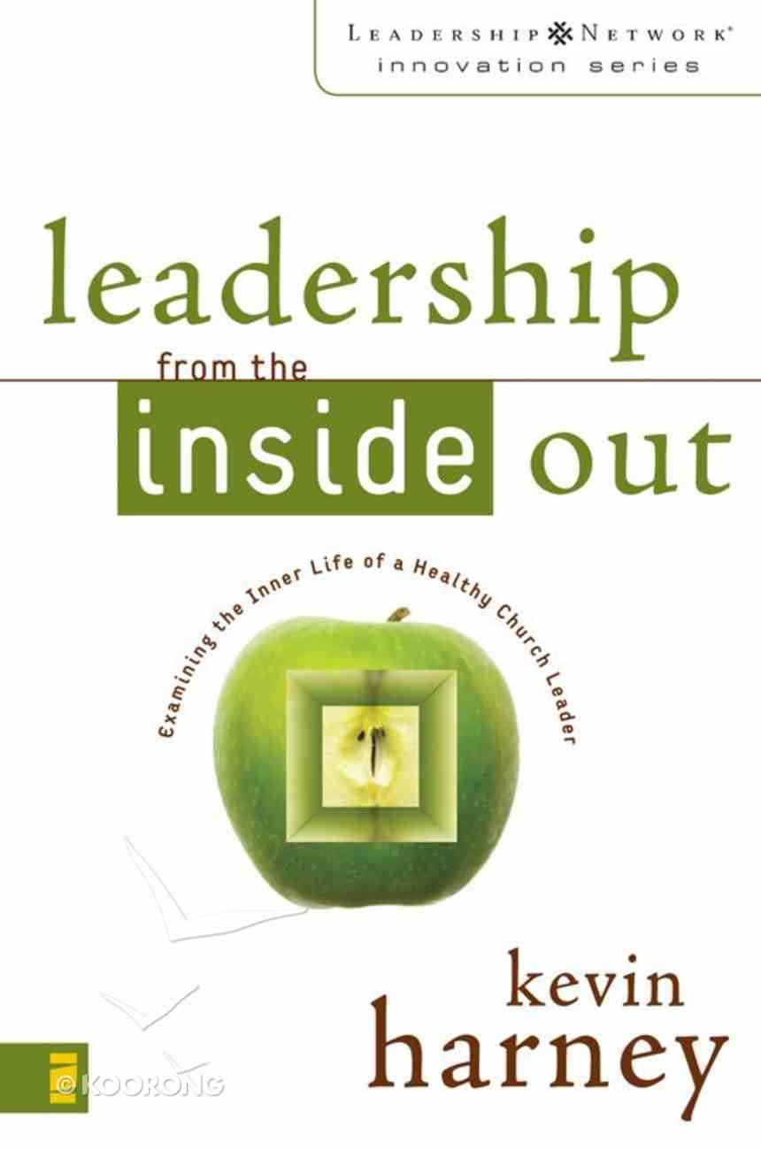 Leadership From the Inside Out (Leadership Network Innovation Series) eBook