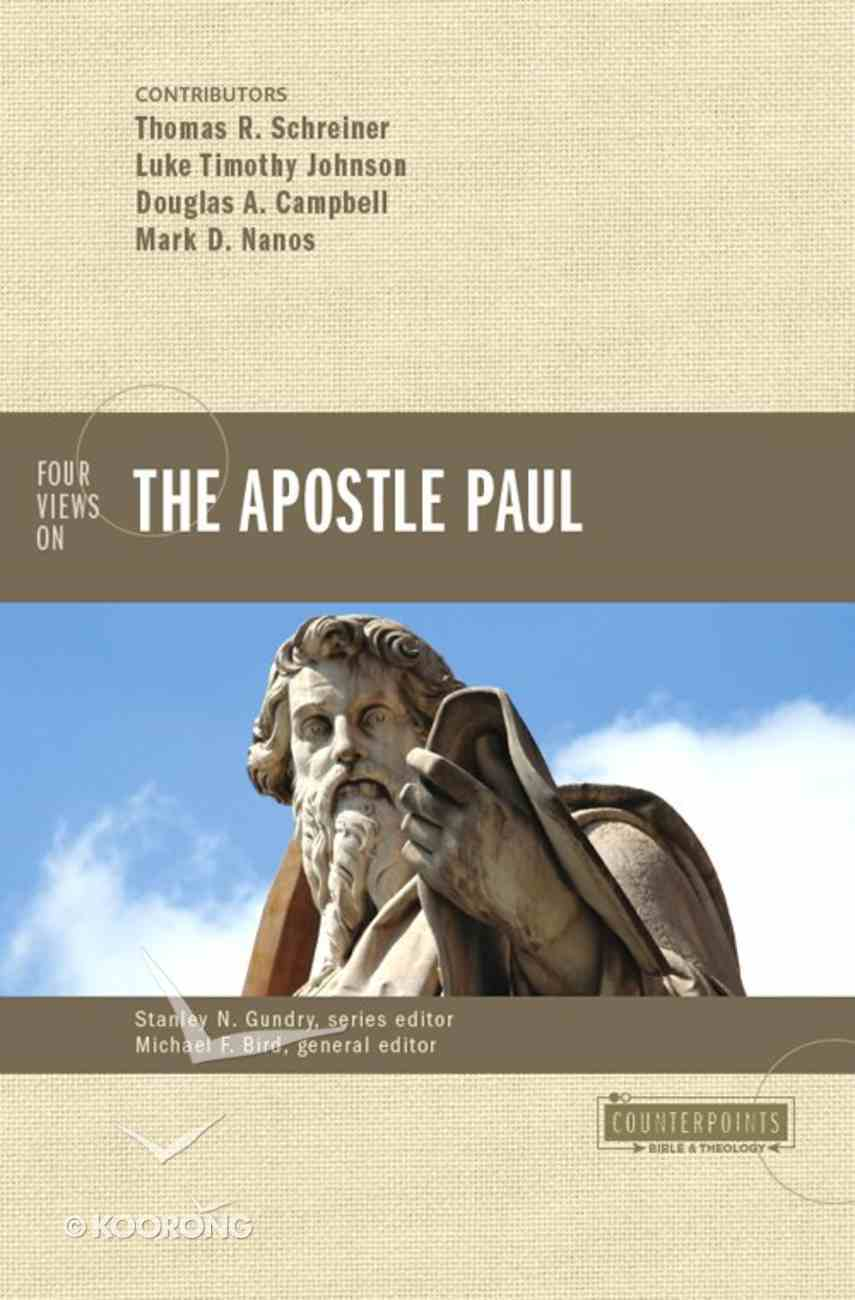 Four Views on the Apostle Paul (Counterpoints Series) eBook
