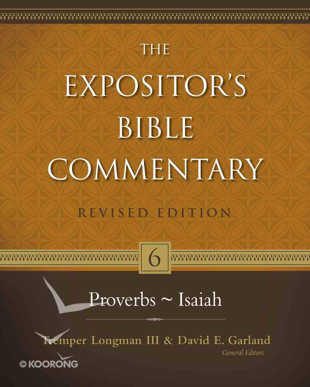 Proverbs - Isaiah (#06 in Expositor's Bible Commentary Revised Series) eBook