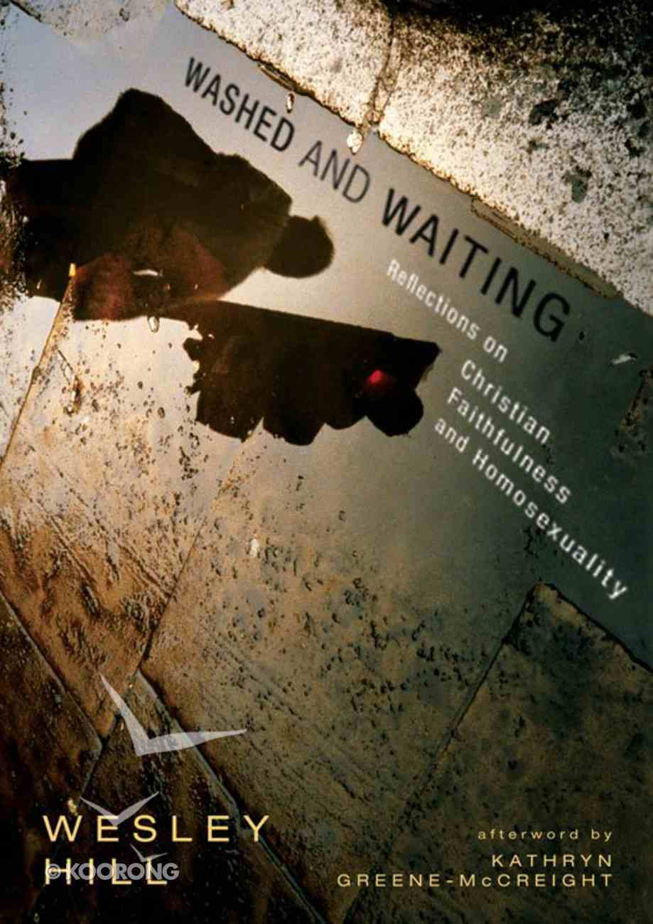 Washed and Waiting: Reflections on Christian Faithfulness and Homosexuality eBook