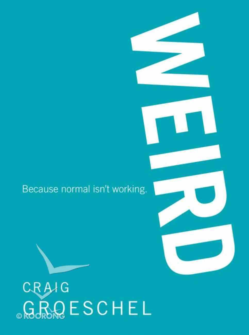Weird: Because Normal Isn't Working eBook