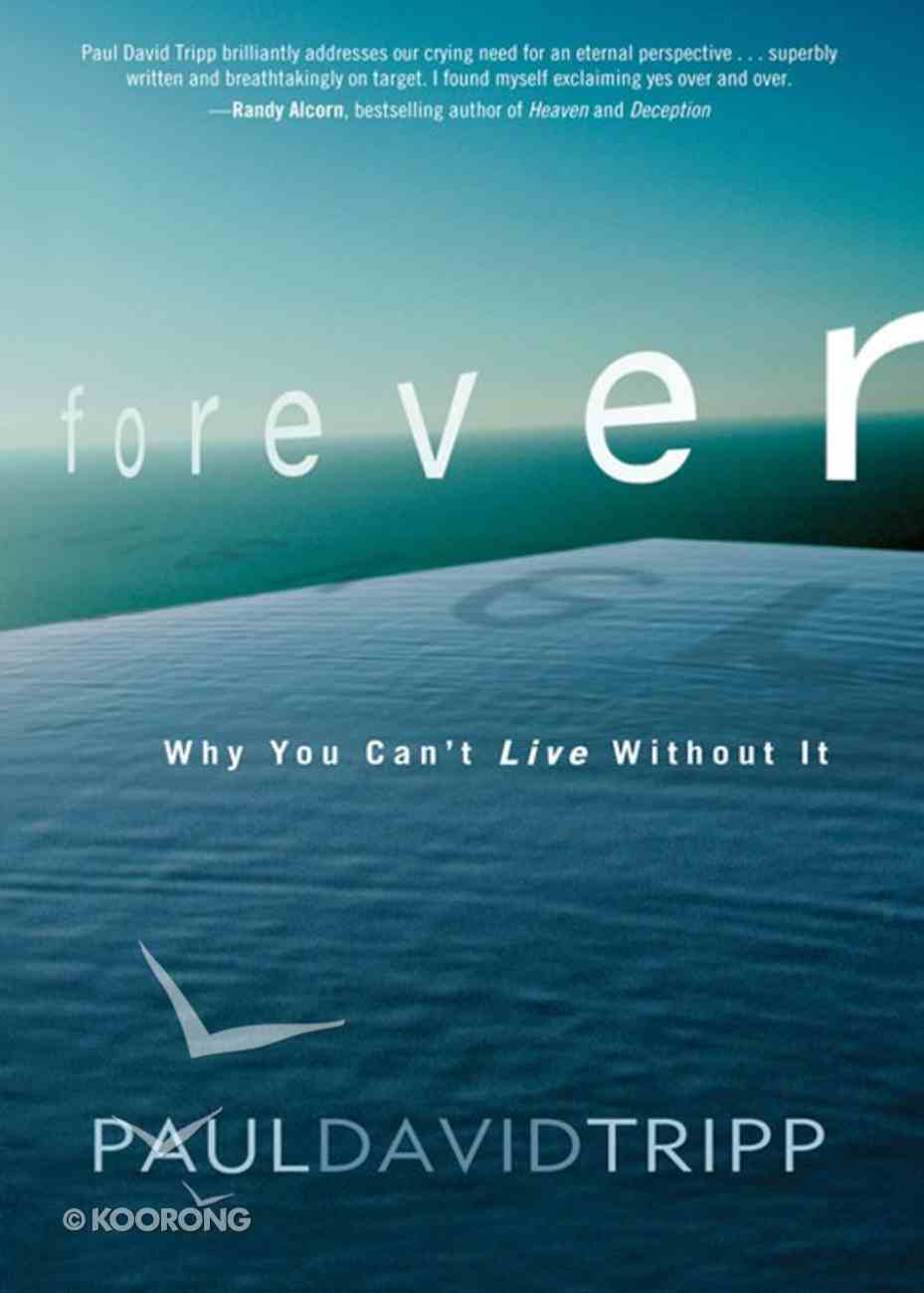 Forever: Why You Can't Live Without It eBook