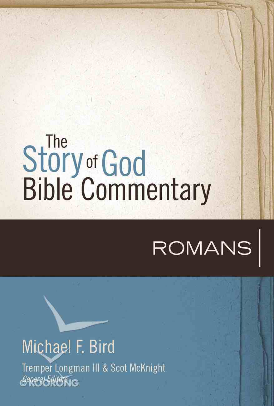 Romans (The Story Of God Bible Commentary Series) eBook