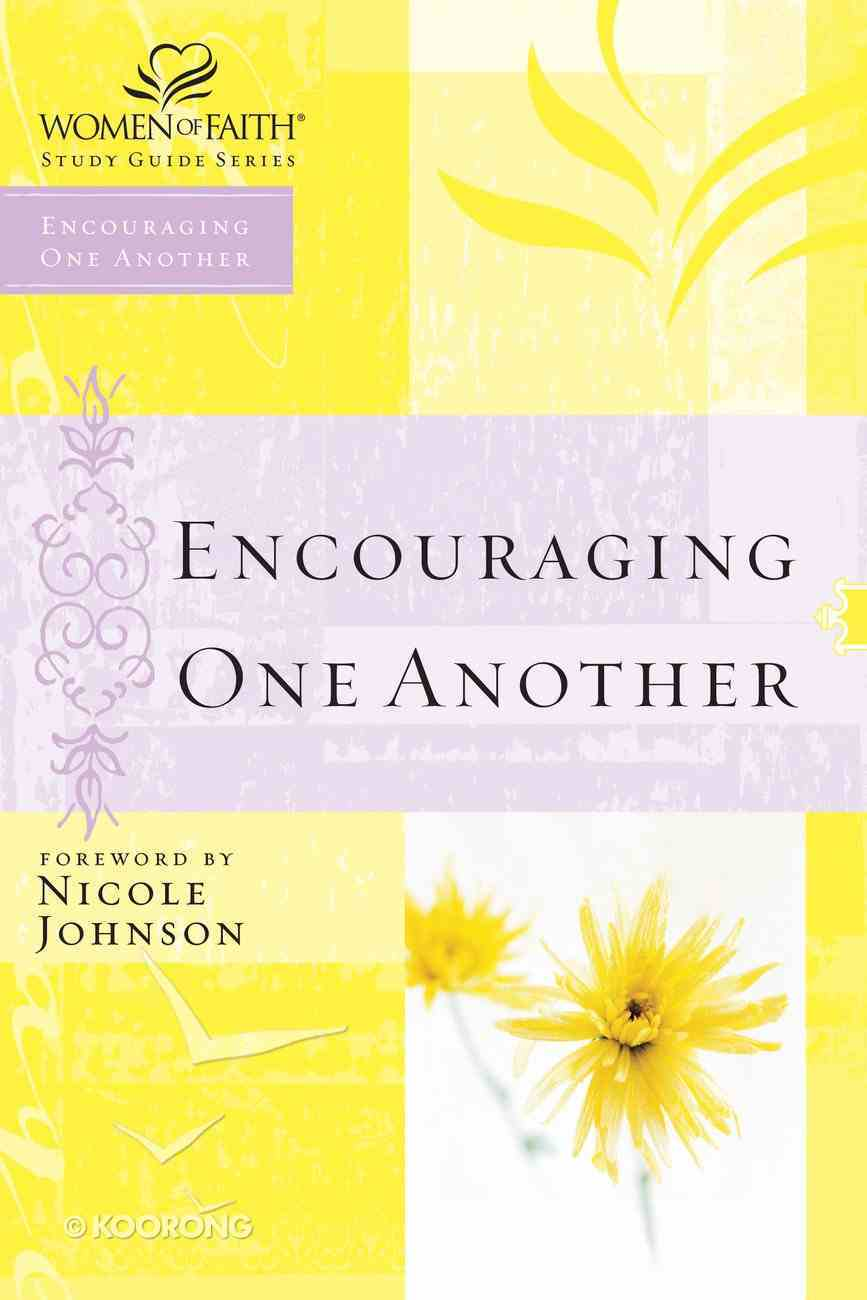 Encouraging One Another (Women Of Faith Study Guide Series) eBook
