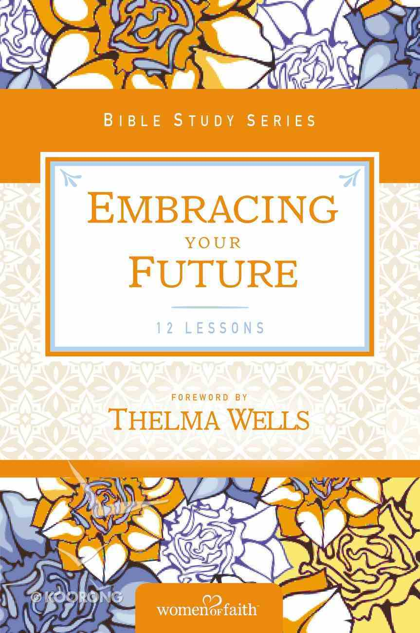 Giving God Your Future (Women Of Faith Study Guide Series) eBook