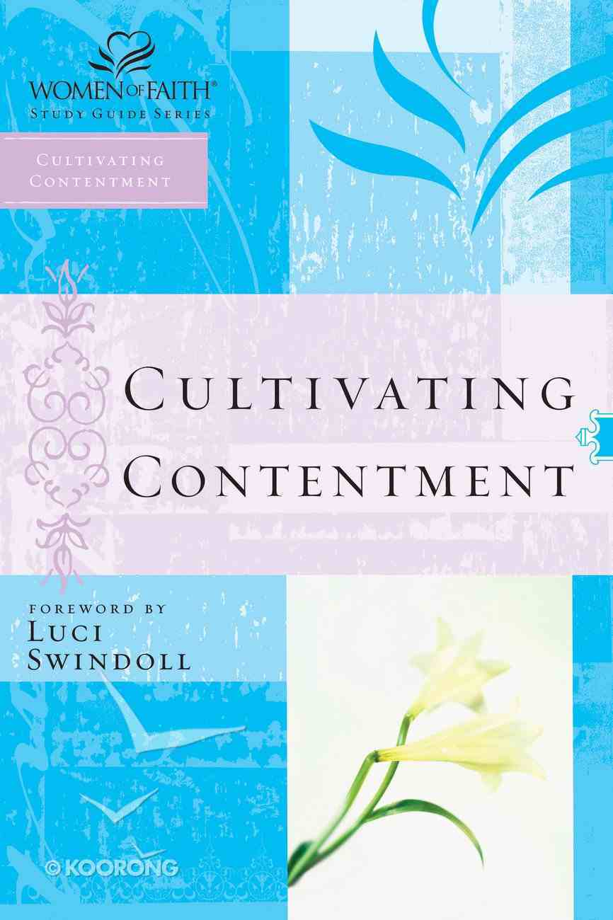 Pursuing Contentment (Women Of Faith Study Guide Series) eBook