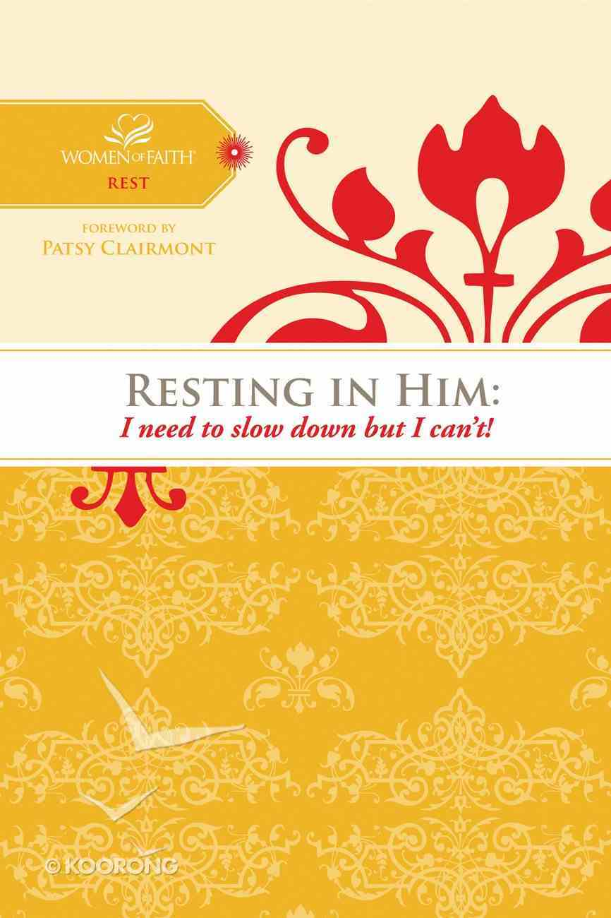 Finding Rest in a Busy World (Women Of Faith Study Guide Series) eBook