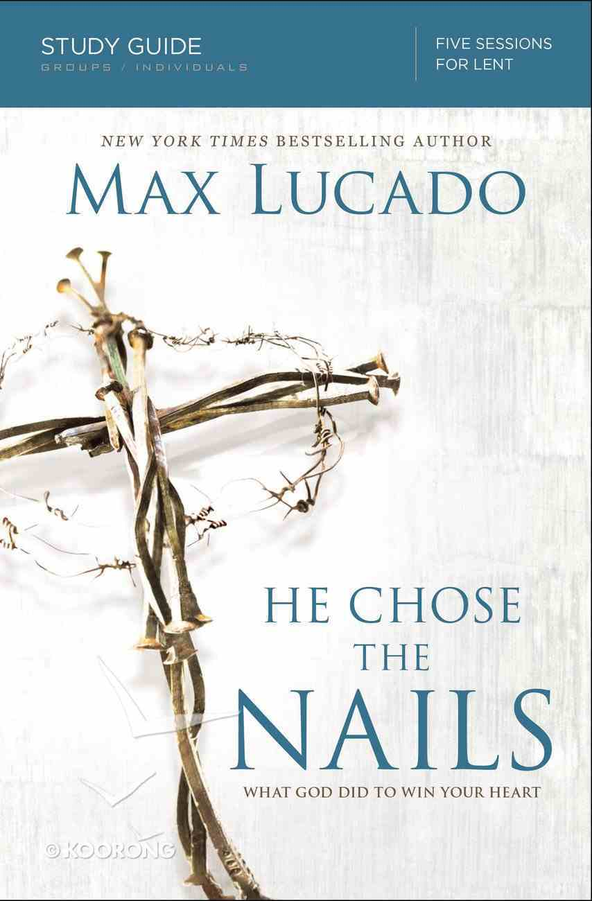 He Chose the Nails Study Guide eBook
