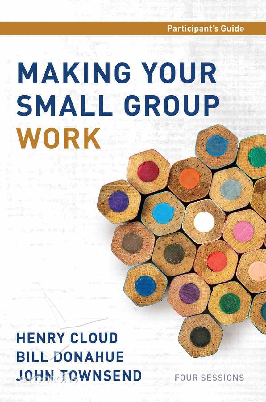 Making Your Small Group Work (Participant's Guide) eBook