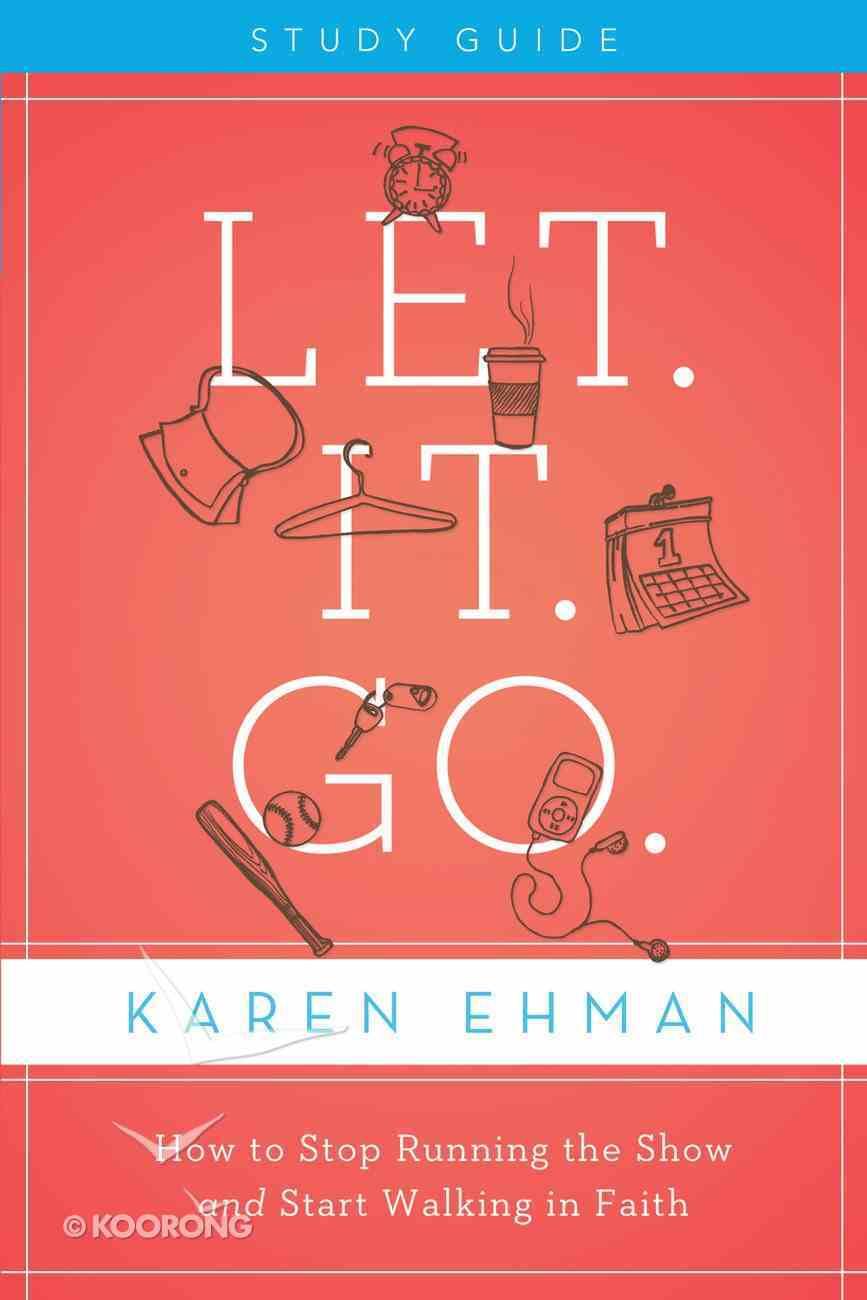 Let. It. Go. (Participants Guide) eBook