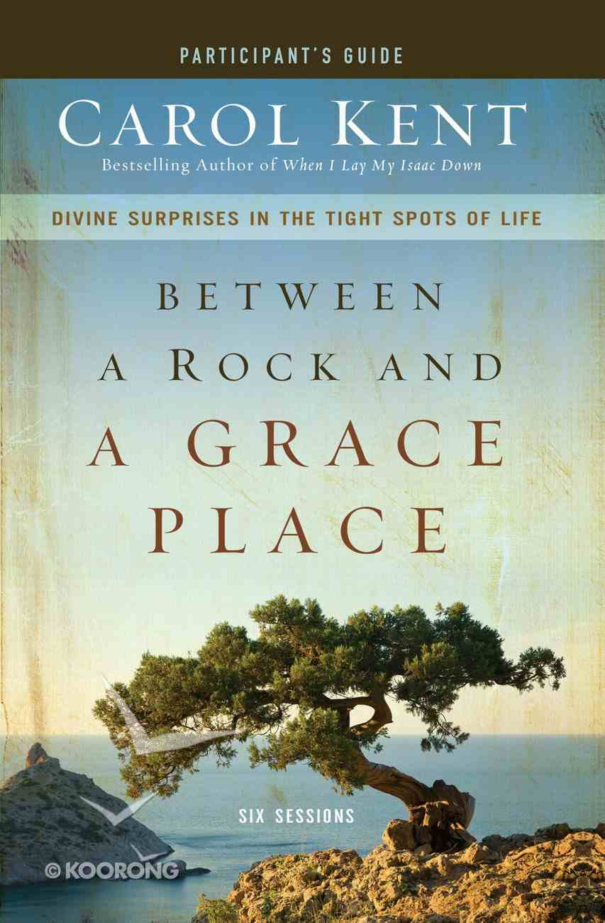 Between a Rock and a Grace Place (Participant's Guide) eBook