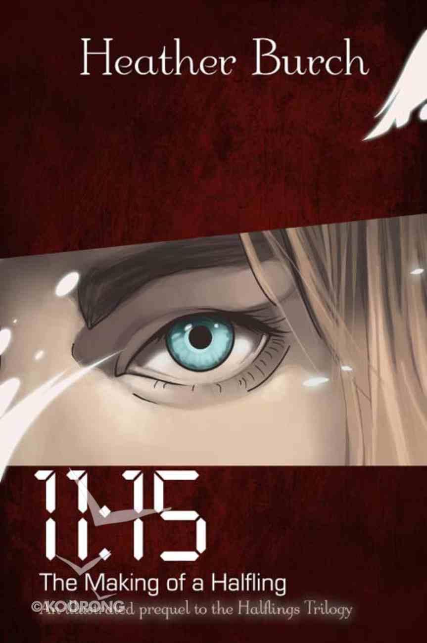 11: 15 (Halflings Series) eBook