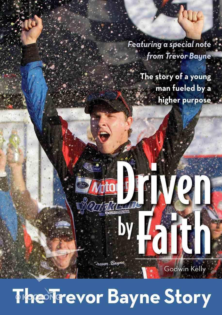 The Driven By Faith: Trevor Bayne Story (Zonderkidz Biography Series (Zondervan)) eBook