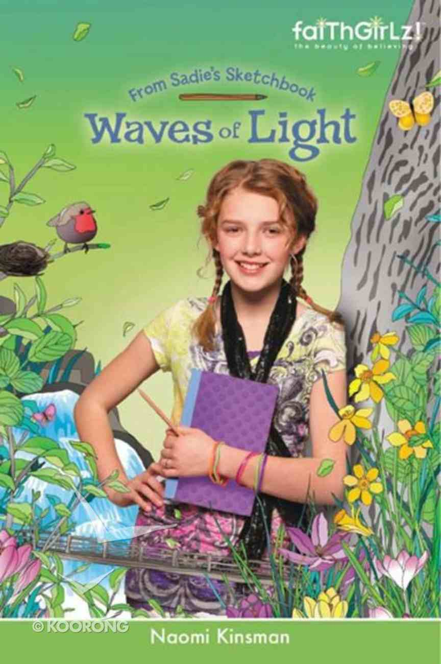 Faithgirlz!/From Sadie's Sketchbook: Waves of Light (Faithgirlz!/sadie's Sketchbook Series) eBook