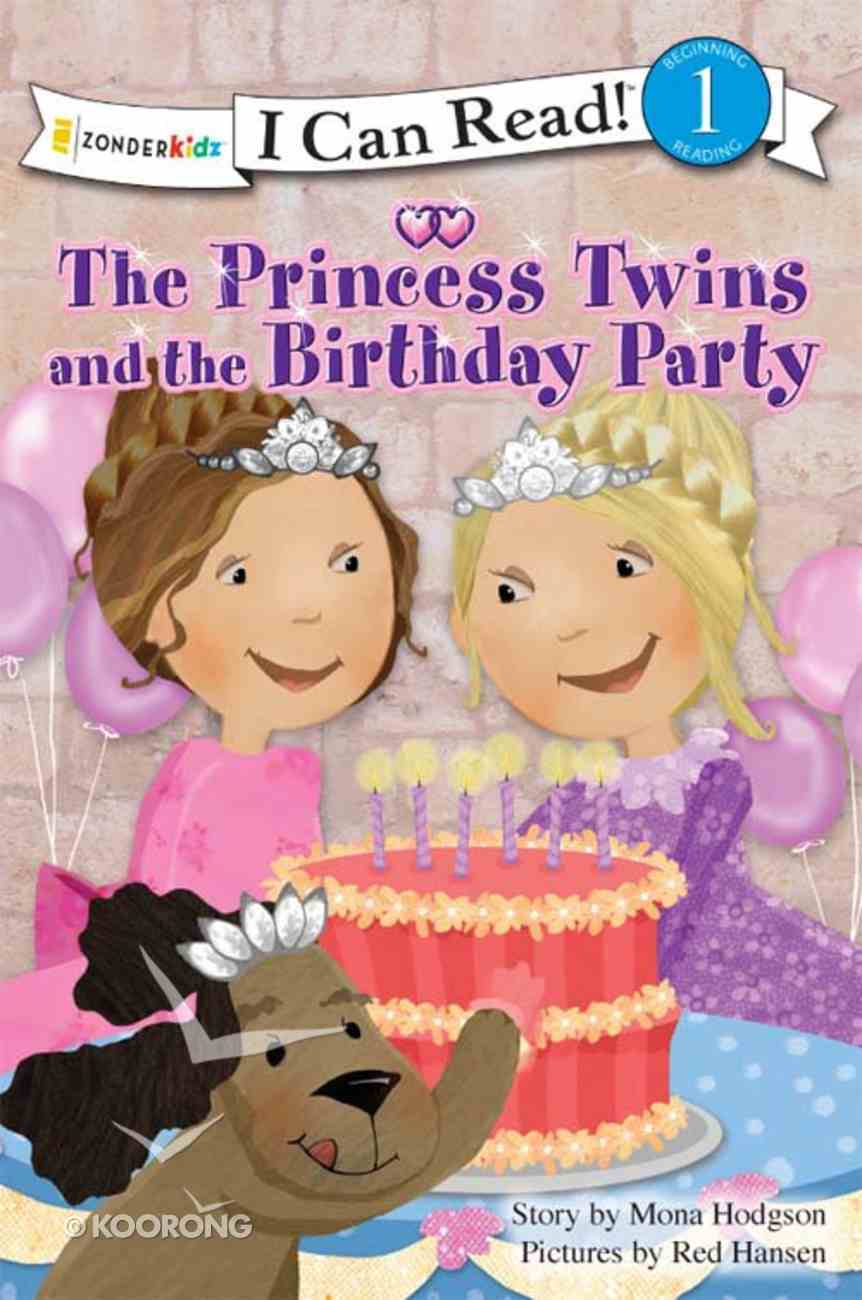 Princess Twins and the Birthday Party (I Can Read!1/princess Twins Series) eBook